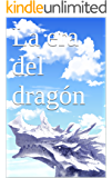 La era del dragón (Spanish Edition)