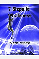 Seven Steps to Wholeness: Your Guide to Bliss Kindle Edition