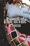 Il Carnevale a Venezia (Italian Edition)