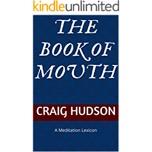 The Book of Mouth: A Meditation Lexicon