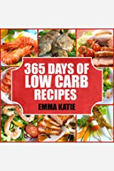 365 Days of Low Carb Diet Recipes : A Low Carb Cookbook with Over 365 Easy Low-Carbs Breakfast, Lunch and Dinner Meals for Beginners Weight Loss Diet and Healthy Lifestyle Kindle Edition