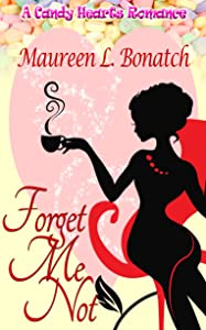 Forget Me Not (A Candy Hearts Romance)