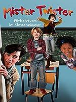 Mister Twister: Wirbelsturm im Klassenzimmer
