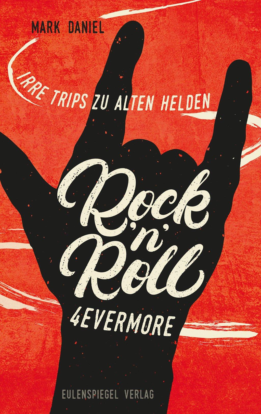 Rock'n'Roll 4evermore: Irre Trips zu alten Helden