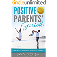 Positive Parents' Guide - New Beginnings for New Mums