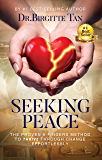 Seeking Peace: The Proven 5-Fingers Method To THRIVE Through Change Effortlessly
