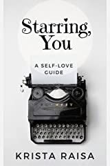 Starring, You: A Self-Love Guide Kindle Edition