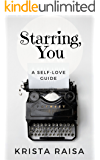 Starring, You: A Self-Love Guide