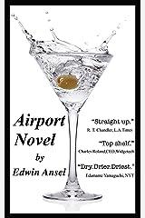 Airport Novel: A Picaresque... Kindle Edition