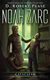 Noah Zarc: Cataclysm (Book 2): A YA Time Travel Adventure
