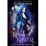 The Kiss & The Killer (Faery Bargains Book 2)