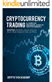 Cryptocurrency Trading: A Complete Beginners Guide to Cryptocurrency Investing with Bitcoin, Litecoin, Ethereum, Altcoin, Ripple, Dogecoin, Dash, and Others (English Edition)