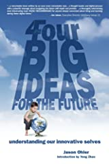 4Four Big Ideas for the Future: Understanding Our Innovative Selves Kindle Edition