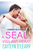 A SEAL's Vigilant Heart (Midnight Delta Book 8)