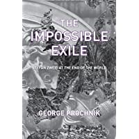 The Impossible Exile: Stefan Zweig at the End of the World.