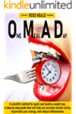 One Meal a Day: A Scientific Method for Quick and Healthy Weight Loss. Step-by-Step Guide for Increased Mental Clarity, More Energy, and Rapid Weight Loss