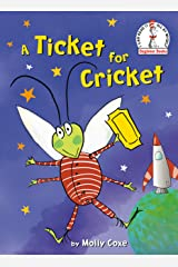 A Ticket for Cricket (Beginner Books(R)) Kindle Edition