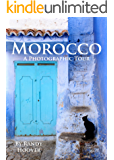 Morocco: A Photographic Tour (English Edition)
