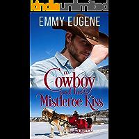 A Cowboy and his Mistletoe Kiss: A Johnson Brothers Novel (Chestnut Ranch Romance Book 2)
