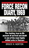 Force Recon Diary, 1969: The Riveting, True-to-Life Account of Survival and Death in One of the Most Highly Skilled…