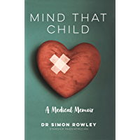 Mind That Child: A Medical Memoir