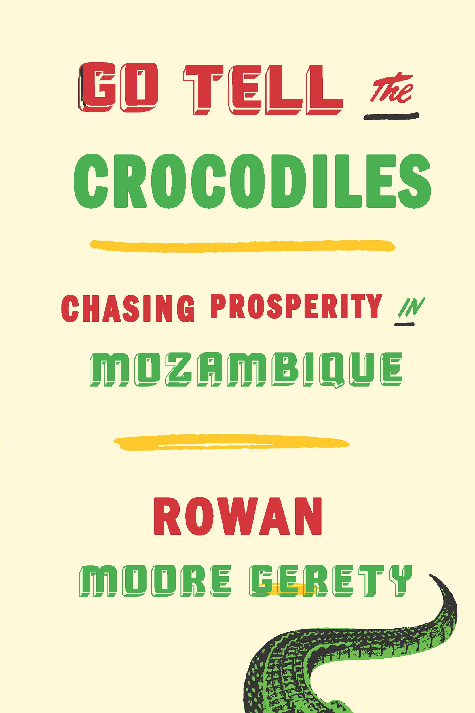Download Go Tell the Crocodiles: Chasing Prosperity in Mozambique pdf epub