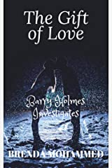 The Gift of Love: Barry Holmes Investigates Kindle Edition
