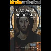O Aquário no Oceano: Mistérios Profundos do Catolicismo