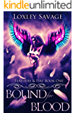 Bound For Blood: A Dark Paranormal Reverse Harem Romance (Feathers & Fire Book 1)
