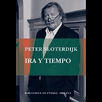 Ira y tiempo (Biblioteca de Ensayo / Serie mayor nº 70)
