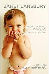 Hacia otro nivel de cuidado: Guía para la crianza con respeto (Spanish Edition) Kindle Edition