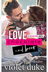 Love, Chocolate, and Beer: Luke & Dani (Cactus Creek Book 1) Kindle Edition