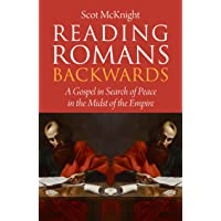Reading Romans Backwards: A Gospel in Search of Peace in the Midst of the Empire