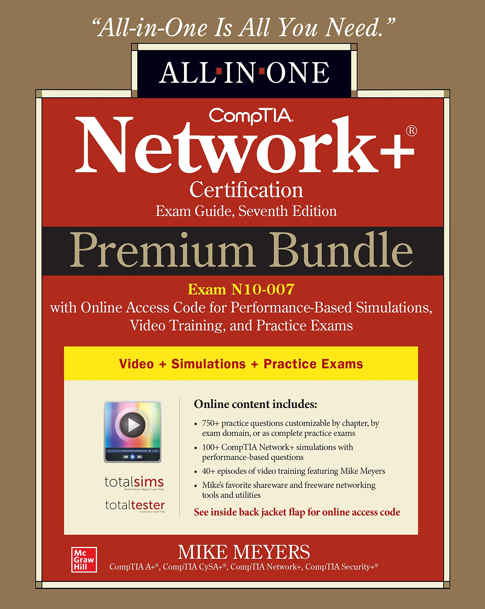 CompTIA Network+ Certification Premium Bundle: All-in-One Exam Guide, Seventh Edition with Online Access Code for Performance-Based Simulations, Video Training, and Practice Exams (Exam N10-007) by McGraw-Hill Education
