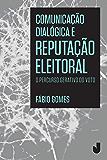 Comunicação dialógica e reputação eleitoral: O percurso gerativo do voto