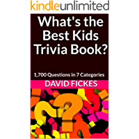 What's the Best Kids Trivia Book?: 1,700 Questions in 7 Categories (What's the Best Trivia? Book 6) (English Edition)