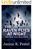 The Raven Flies at Night (Father Gunter, Demon Hunter Book 2)