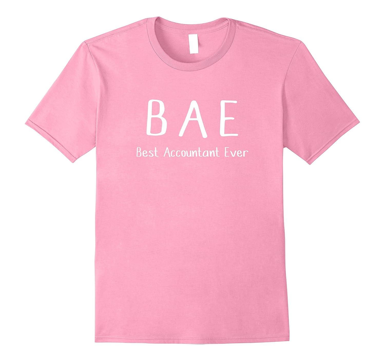 BAE Best Accountant Ever Tshirt funny work job humor shirt-TJ