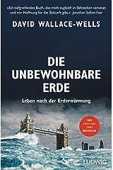 Die unbewohnbare Erde: Leben nach der Erderwärmung (German Edition) Kindle Edition