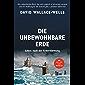 Die unbewohnbare Erde: Leben nach der Erderwärmung