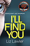 I'll Find You: The most pulse-pounding thriller you'll read this year from the bestselling author of DON'T WAKE UP