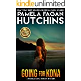 Going for Kona (A Michele Lopez Hanson Texas Mystery): A What Doesn't Kill You Mystery