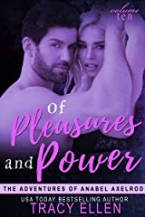 Of Pleasures and Power, Volume 10 in The Adventures of Anabel Axelrod Kindle Edition