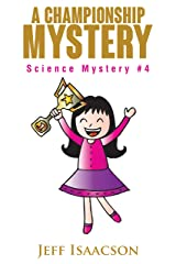 A Championship Mystery: Science Mystery #4 (Science Mysteries) Kindle Edition