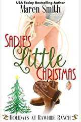 Sadie's Little Christmas: Holidays at Rawhide Ranch Book 3 Kindle Edition
