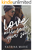 Love Will Save Your Soul (Taking Chances Book 8)