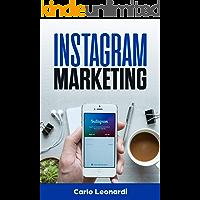 INSTAGRAM MARKETING: Guida alla vendita su Instagram per i business, pubblicità e l'acquisizione di clienti. Fare soldi con Online Marketing tramite i ... di vendita. (Social Media Marketing Vol. 1)