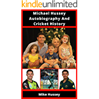 Michael Hussey Autobiography And Cricket History