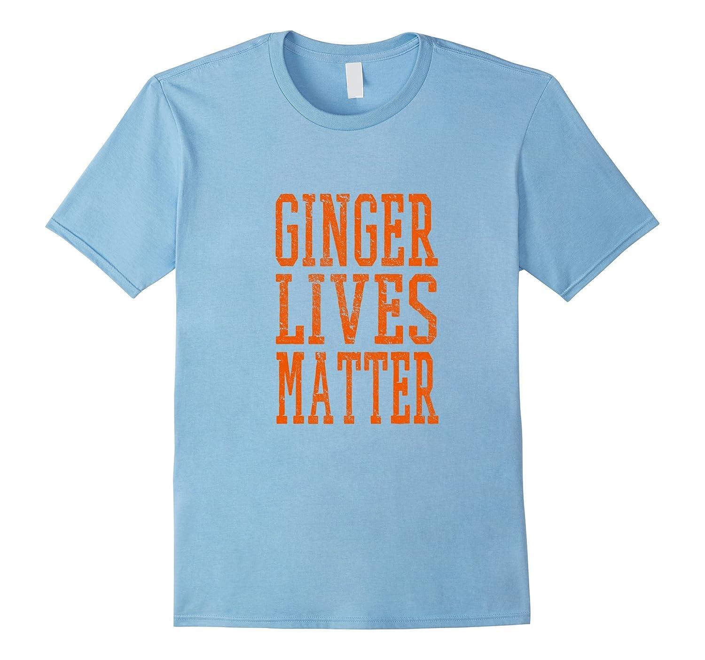 GINGER LIVES MATTER T-Shirt