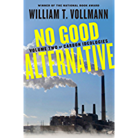 No Good Alternative: Volume Two of Carbon Ideologies (English Edition)